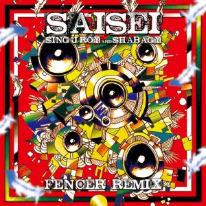 Sing J Roy & Shabagy / SAISEI (FENCER REMIX)
