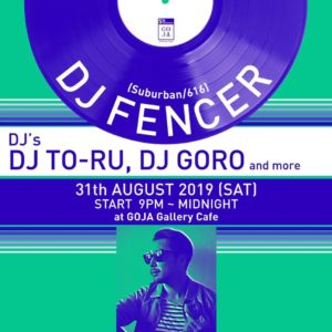 DJ Fencer Perform at GOJA! on 31st August 2019!